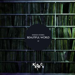 Kindisch Stories: Beautiful World EP