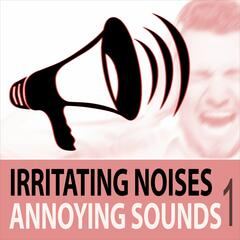 Irritating Noises, Vol. 1 - Annoying Sounds