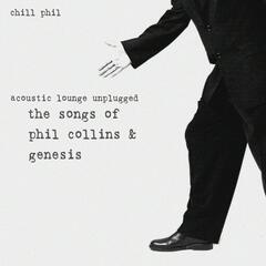 Acoustic Lounge Unplugged: The Songs of Phil Collins & Genesis