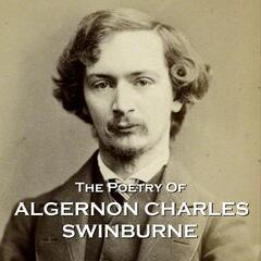 The Poetry of Algeron Charles Swinburne