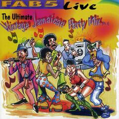 Fab 5 Live: The Ultimate Vintage Jamaican Party Mix Pt. 1
