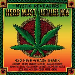 Herb Must Legalize Now (feat. Chronixx, Kabaka Pyramid, DJ Sojah, Diana Rutherford, Jah9, Fred Locks, Triga Finga, Suzanne Couch, Bobby Hustle, Jesse Royal, Kelissa, Cidade Verde and Snow) [420 High-Grade Remix]