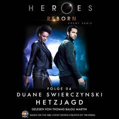Heroes Reborn - Event Serie, Folge 4: Hetzjagd