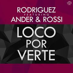 Loco por verte (feat. Ander & Rossi) (Single)