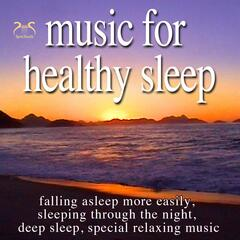 Music for Healthy Sleep - Falling Asleep More Easily, Sleeping Through the Night, Deep Sleep, Special Relaxing Music