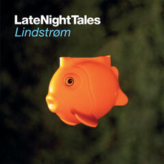Late Night Tales - Lindstrøm