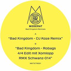 Bad Kingdom / DJ Koze Remix & Robag Wruhme Edit