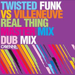 Real Thing (Twisted Funk vs. Villenueve)