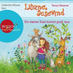 Liliane Susewind - Ein kleiner Esel kommt groß raus (Ungekürzte Fassung)