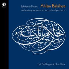 Ahlam Babiliyya - Babylonian Dreams [Modern Iraqi Maqam Music for Oud and Percussion]