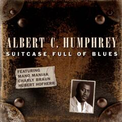 Suitcase Full of Blues [feat. Mano Maniak, Charly Braun, Hubert Hofherr]