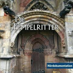 Die Tempelritter - Hördokumentation