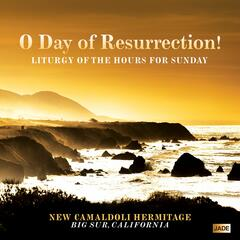 O Day Of Resurrection! -- Liturgy of the Hours for Sunday