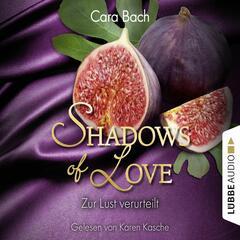 Shadows of Love, Folge 8: Zur Lust verurteilt