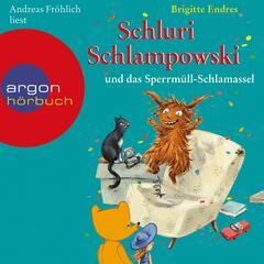 Schluri Schlampowski und das Sperrmüll-Schlamassel (Gekürzte Fassung)