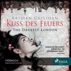 Kuss des Feuers - The Darkest London 1 (Ungekürzt)