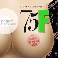 75F - Ein Hörbuch über wahre Größe (Gekürzt)
