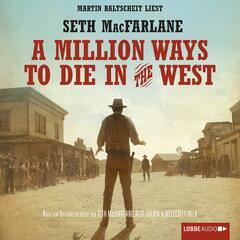 A Million Ways to Die in the West (Ungekürzt)
