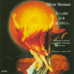 Olivier Messiaen - Illuminations of the Beyond