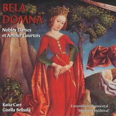 Bela Domna: Noble Ladies and Courtly Love