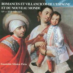 Romances and Villancico from Spain to the New World: 15th - 17th Centuries