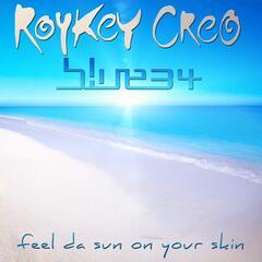 Feel da Sun on Your Skin