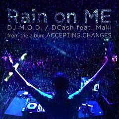 Rain On Me (feat. DCash and Maki)