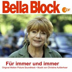 Bella Block: Für immer und immer (Original Motion Picture Soundtrack)