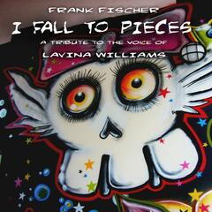 I Fall to Pieces - A Tribute to the Voice of Lavina Williams