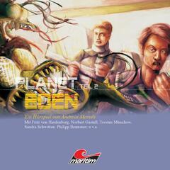 Planet Eden, Teil 2