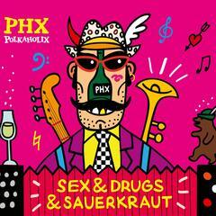 Sex, Drugs & Sauerkraut