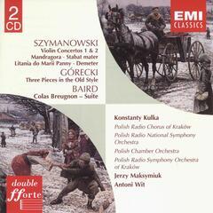 Szymanowski : Mandragora/Stabat mater/Litania do Marii Panny/Demeter