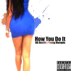 How You Do It (feat. Young Marquis)