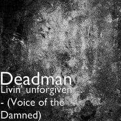 Livin' Unforgiven (Voice of the Damned)