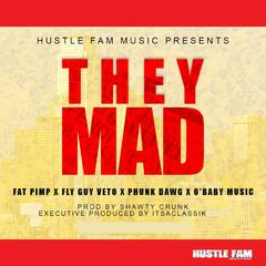 They Mad (feat. Fly Guy Veto, O'baby Music & Phunk Dawg)