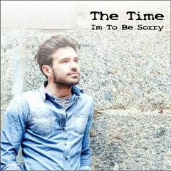 The Time I'm to Be Sorry