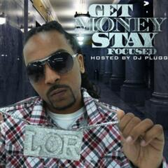 Get Money Stay Focused Hosted BY DJ Plugg