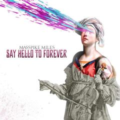 Say Hello to Forever (Deluxe Edition)