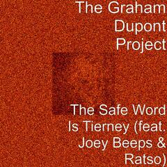 The Safe Word Is Tierney (feat. Joey Beeps & Ratso)
