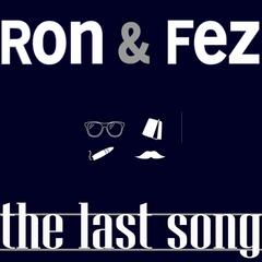 The Last Song for Ron & Fez