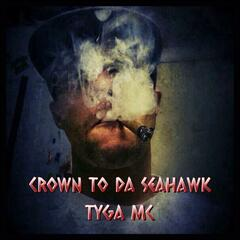 Crown to da Seahawk (feat. Tyga MC)
