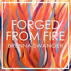 Forged from Fire