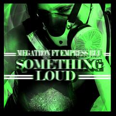 Something Loud (feat. Empress Blu)