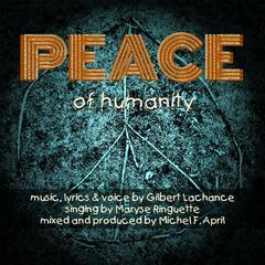 Peace of Humanity (feat. Maryse Ringuettte)