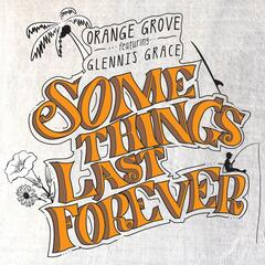 Some Things Last Forever
