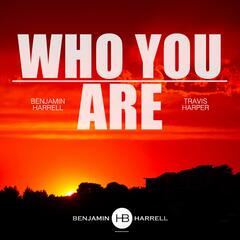 Who You Are (feat. Travis Harper)