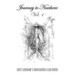 Journey to Nowhere Vol.1