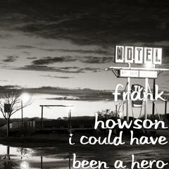 I Could Have Been a Hero