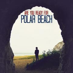 Are You Ready for Polar Beach