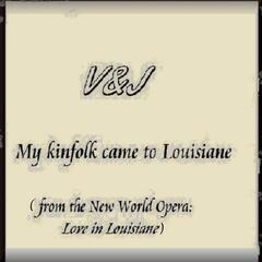 "My Kinfolk Came to Louisiane (From the New World Opera ""Love in Louisiane"")"